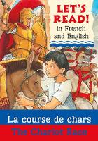 The Chariot Race/La course de chars - Let's Read in French and English (Paperback)
