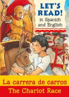 The Chariot Race/La carrera de carros - Let's Read in Spanish and English (Paperback)