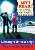 Stranger in the Snow/L'etranger dans la neige - Let's Read in French and English (Paperback)