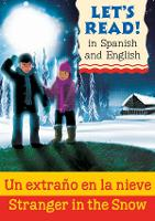 Stranger in the Snow/Un extrano en la nieve - Let's Read in Spanish and English (Paperback)