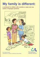 My Family is Different: A Workbook for Children with a Brother or Sister Who Has Autism or Asperger Syndrome (Paperback)