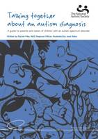Talking Together About an Autism Diagnosis: A Guide for Parents and Carers of Children with an Autism Spectrum Disorder (Paperback)