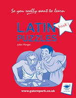 Latin Puzzles Book 1: Book 1 - So You Really Want to Learn Bk. 1 (Paperback)