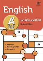 English A* Study Guide: Study and Revision Guide for GCSE and IGCSE (Paperback)