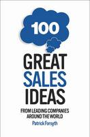 100 Great Sales Ideas: From Leading Companies Around the World (Paperback)
