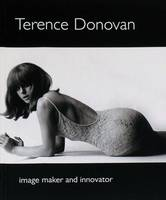 Terence Donovan: Image Maker and Innovator (Paperback)
