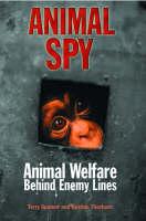 Animal Spy: Animal Welfare Behind Enemy Lines (Hardback)