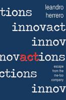 Innovactions: Escape from the Me-too Company (Paperback)