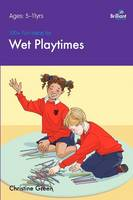 100+ Fun Ideas for Wet Playtimes - 100+ Fun Ideas (Paperback)