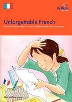 Unforgettable French: Memory Tricks to Help You Lern and Remember French Grammar (Paperback)