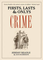 Firsts, Lasts and Only's: Crime - Firsts, Lasts and Only's (Hardback)