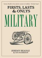 Firsts, Lasts and Only's: Military - Firsts, Lasts and Only's (Hardback)
