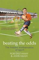 Beating the Odds: The Hidden Mathematics of Sport (Paperback)