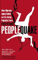 Peoplequake: Mass Migration, Ageing Nations and the Coming Population Crash (Paperback)