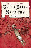 Greed, Seeds and Slavery (Paperback)