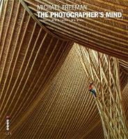 The Photographer's Mind: Creative Thinking for Better Digital Photos - The Photographer's Eye (Paperback)
