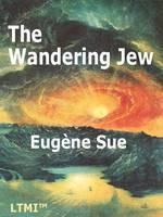 The Wandering Jew: A Tale of the Jesuits - Living Time World Fiction No. 3 (Paperback)
