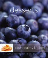 Desserts: Colourful Recipes for Health and Well-bring - New Healthy Kitchen S. (Paperback)