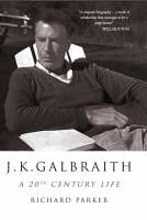 J K Galbraith: A 20th Century Life (Hardback)
