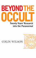 Beyond the Occult: Twenty Years' Research into the Paranormal (Paperback)