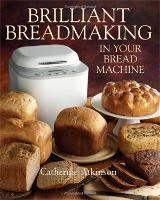 Brilliant Breadmaking in Your Bread Machine (Paperback)