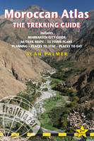 Moroccan Atlas - The Trekking Guide: Includes Marrakech City Guide, 50 Trail Maps, 15 Town Plans, Places to S (Paperback)