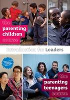 The Parenting Children Course and the Parenting Teenagers Course Introduction for Leaders
