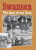 Swanse Swansea The time of our lives