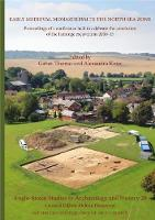 Anglo-Saxon Studies in Archaeology and History 20: Early Medieval Monasticism in the North Sea Zone: Recent Research and New Perspectives - Anglo-Saxon Studies in Archaeology and History 20 (Paperback)