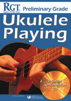 RGT Preliminary Grade Ukulele Playing (Paperback)