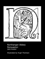 Jane Austen's Northanger Abbey and Persuasion. Illustrated by Hugh Thomson. (Paperback)