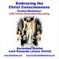 Lord Sananda (Jesus Christ) - Embracing the Christ Consciousness Meditation (CD-Audio)