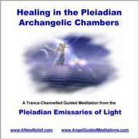 Pleiadian Emissaries of Light - Healing in the Pleiadian Achangelic Chambers - Meditation (CD-Audio)
