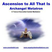 Ascension to All That is - Archangel Metatron - Meditation (CD-Audio)