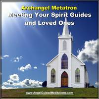 Meeting Your Spirit Guides & Loved Ones - Guided Meditation - Archangel Metatron (CD-Audio)