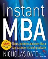 Instant MBA: Think, perform and earn like a top business school graduate (Paperback)