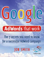 Google AdWords That Work: 7 Secrets to Cashing in with the No.1 Search Engine - 52 Brilliant Ideas (Paperback)