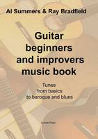 Guitar Beginners and Improvers Music Book: Tunes from Basics to Baroque and Blues (Paperback)