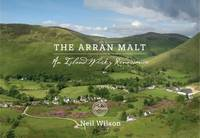 The Arran Malt: An Island Whisky Renaissance (Hardback)