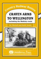 Craven Arms to Wellington: Including the Madeley Route - Country Railway Routes (Hardback)