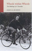 Wheels within Wheels: The Makings of a Traveller (Paperback)