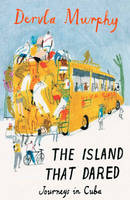 The Island that Dared: Journeys in Cuba (Paperback)