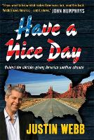 Have a Nice Day: How I Stopped Sneering and Learned to Love America (Hardback)