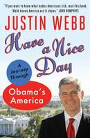 Have a Nice Day: Beyond the Cliches: Giving America Another Chance (Paperback)