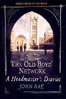 The Old Boys' Network: A Headmaster's Diaries 1972-1986 (Paperback)