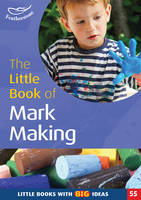 The Little Book of Mark Making: Little Books with Big Ideas - Little Books No. 55 (Paperback)