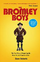The Bromley Boys: The True Story of Supporting the Worst Football Club in Britain (Paperback)