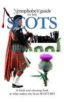 The Xenophobe's Guide to the Scots - Xenophobe's Guides (Paperback)