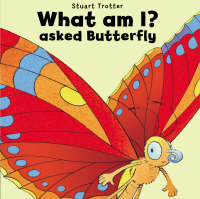 What am I? Asked Butterfly (Paperback)
