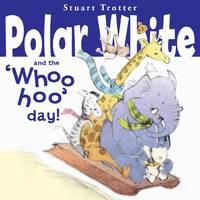 Polar Whites Whoo-Hoo Day (Paperback)